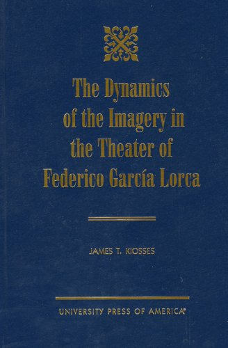 The Dynamics of the Imagery in the Theater of Federico Garcia Lorca