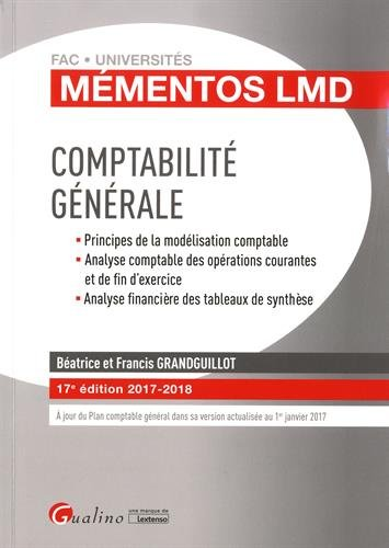 Comptabilité générale : Principes de la modélisation comptable. Analyse comptable des opérations courantes et de fin d'exercice. Analyse financière des tableaux de synthèse