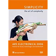 Simplicity, the art of complexity. Ars Electronica 2006. Festival für Kunst, Technologie und Gesellschaft (Cyberarts)