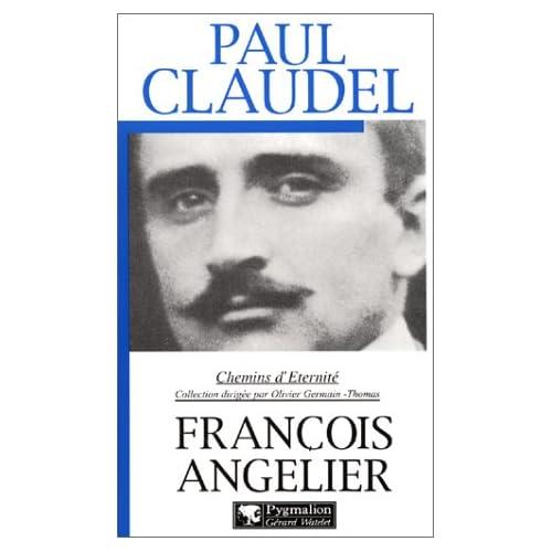 Paul Claudel : Chemins d'éternité