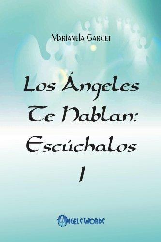 Los Angeles te hablan: Escuchalos por Marianela Garcet
