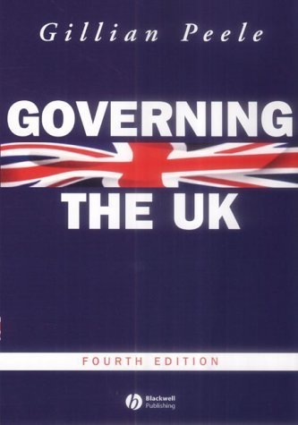 Governing the UK 4e (Modern Governments) 4th (fourth) Edition by Peele, Gillian published by Wiley-Blackwell (2004)