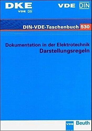 Dokumentation in der Elektrotechnik: Darstellungsregeln (DIN-VDE-Taschenbuch)
