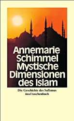 Mystische Dimensionen des Islam: Die Geschichte des Sufismus (insel taschenbuch)