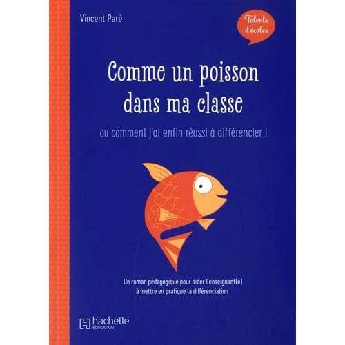 Talents d'école - Comme un poisson dans ma classe - Livre - Ed. 2019: ... Ou comment j'ai enfin réussi à différencier !