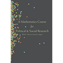 A Mathematics Course for Political and Social Research by Will H. Moore (2013-08-18)