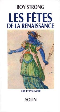 LES FETES DE LA RENAISSANCE (1450 - 1650) par Roy Strong