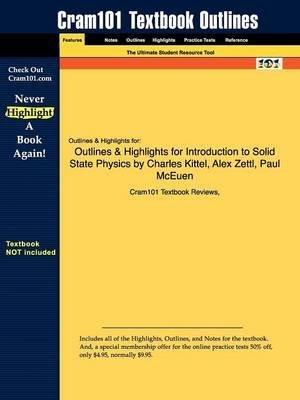 [Outlines & Highlights for Introduction to Solid State Physics by Charles Kittel] (By: Cram101 Textbook Reviews) [published: November, 2010]