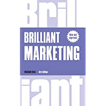 Brilliant Marketing: How to plan and deliver winning marketing strategies - regardless of the size of your budget (Brilliant Business)
