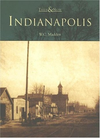 Indianapolis (Then & Now)