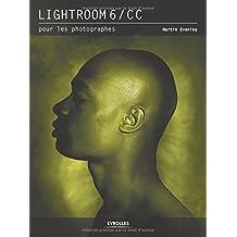 Lightroom 6/CC pour les photographes by Martin Evening (2015-10-29)