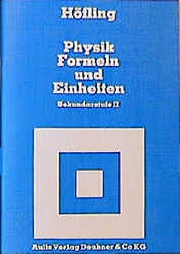 Physik allgemein: Physik, Formeln und Einheiten, Sekundarstufe II