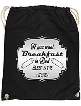 Comedy Bags - If you want Breakfast in Bed - KITCHEN – hipster Turnbeutel, bedruckter Gymbag aus 100 % Baumwolle...