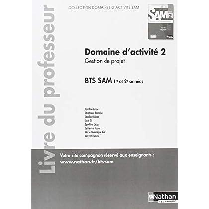 Domaine d'activités 2 Gestion de projet BTS 1re et 2e années SAM : Livre du professeur