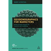Geodemographics for Marketers: Using Location Analysis for Research and Marketing (Marketing Science)