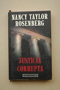 Justicia corrupta par  Nancy. TAYLOR ROSENBERG