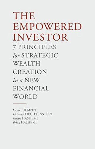 The Empowered Investor: 7 Principles for Strategic Wealth Creation in a New Financial World