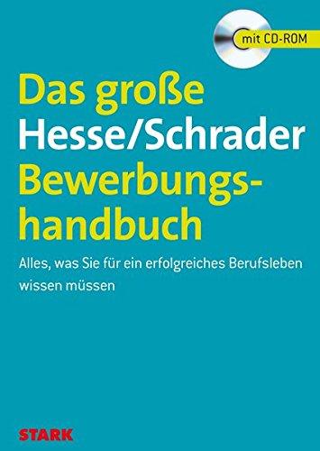Das große Hesse/Schrader-Bewerbungshandbuch Alles, was Sie für ein erfolgreiches Berufsleben wissen müssen