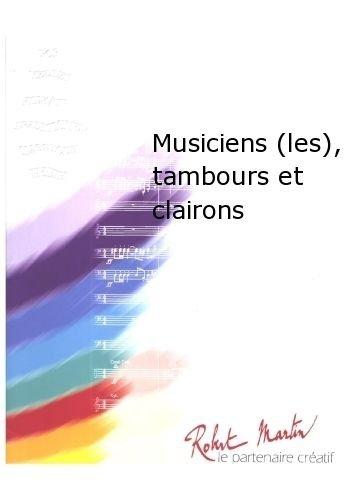 ROBERT MARTIN–CARDO MARTIN R –MUSICIENS (LES)  TAMBOURS ET CLAIRONS CLASICA DE LA FRAGANCIA BLASINSTRUMENTEN ENSEMBLE