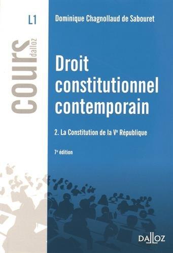 Droit constitutionnel contemporain T2. La Constitution de la Ve Rpublique - 7e d.