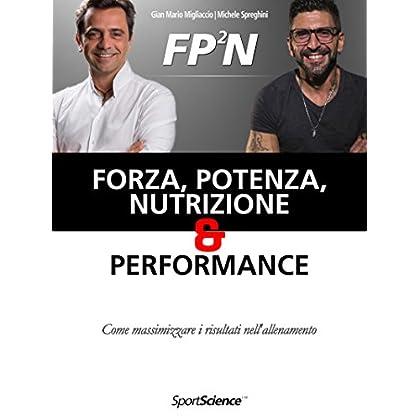 Forza, Potenza, Nutrizione & Performance: Come Massimizzare I Risultati Nell'allenamento