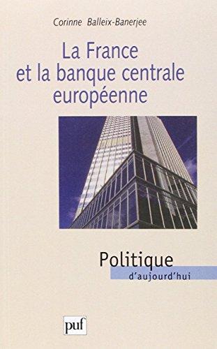 La France et la Banque centrale européenne par Corinne Balleix-Barnejee