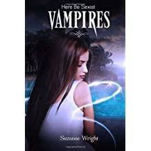 Here Be Sexist Vampires: Volume 1 (The Deep In Your Veins Series) by Suzanne Wright (2013-02-08)