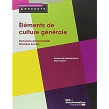 Éléments de culture générale - Concours administratifs - Grandes écoles - Édition 2015