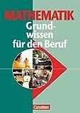 Mathematik - Grundwissen für den Beruf: Allgemeine Ausgabe: Arbeitsbuch