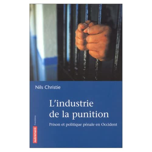 L'industrie de la punition : Prison et politique pénale en Occident