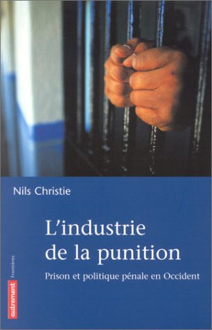 L'industrie de la punition : Prison et politique pénale en Occident par Nils Christie