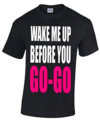 """Free post,unisex t shirt """"WAKE ME UP BEFORE YOU GO GO"""" 80`s fancy dress (S)"""