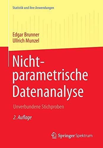 Nichtparametrische Datenanalyse: Unverbundene Stichproben (Statistik und ihre Anwendungen)