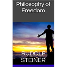 Philosophy of Freedom (English Edition)
