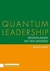 Quantum Leadership - Begegnungen mit der Anderen