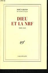 Dieu et la NRF: (1909-1949)
