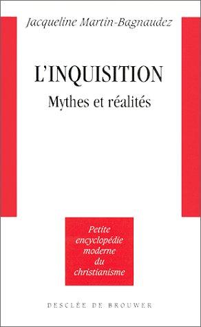L'Inquisition, mythes et réalités par Jacqueline Martin-Bagnaudez