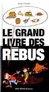 """Afficher """"Grand livre des rébus (Le)"""""""