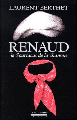 Renaud, le Spartacus de la chanson franaise