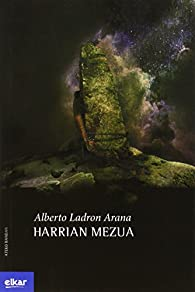 Harrian mezua par  Alberto Ladron Arana