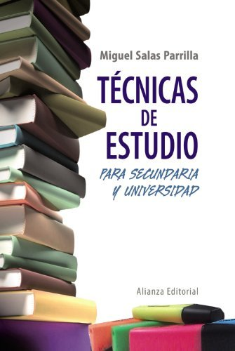 T??cnicas de estudio para secundaria y universidad / Study Skills for High school and University by Miguel Salas Parrilla (2012-06-22)