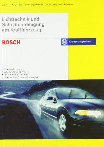 Lichttechnik und Scheibenreinigung am Kraftfahrzeug: Optik und Lichtquellen - Scheinwerfer und Leuchten - Lichtelemente im Innenraum - Scheiben- und Scheinwerferreinigung