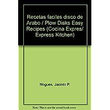Recetas faciles disco de Arabo/Plow Disks Easy Recipes (Cocina Expres/Express Kitchen)