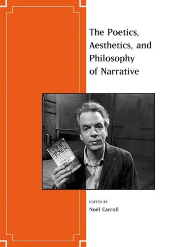 The Aesthetics, Poetics, and Philosophy of Narrative (Journal of Aesthetics and Art Criticism)