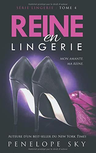 Reine en Lingerie par Penelope Sky