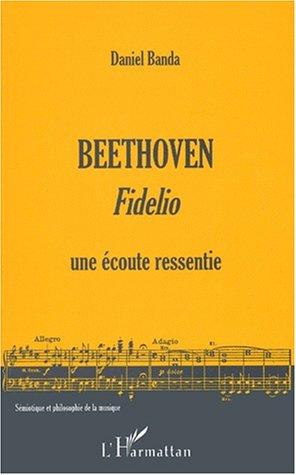 Beethoven, Fidelio : une écoute ressentie