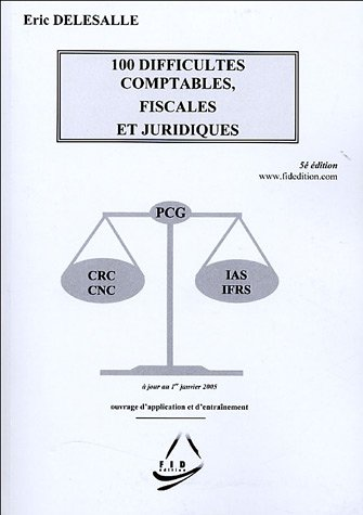 100 difficultés comptables, fiscales et juridiques par Eric Delesalle