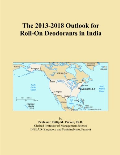 The 2013-2018 Outlook for Roll-On Deodorants in India
