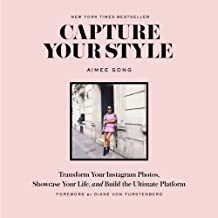 Capture Your Style: How to Transform Your Instagram Images and Build the Ultimate Platform
