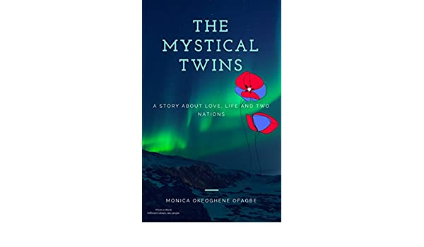 The mystical twins a story about love life and two nations ebook the mystical twins a story about love life and two nations ebook engr monica okeoghene ofagbe prof hope eghagha amazon kindle store fandeluxe Document